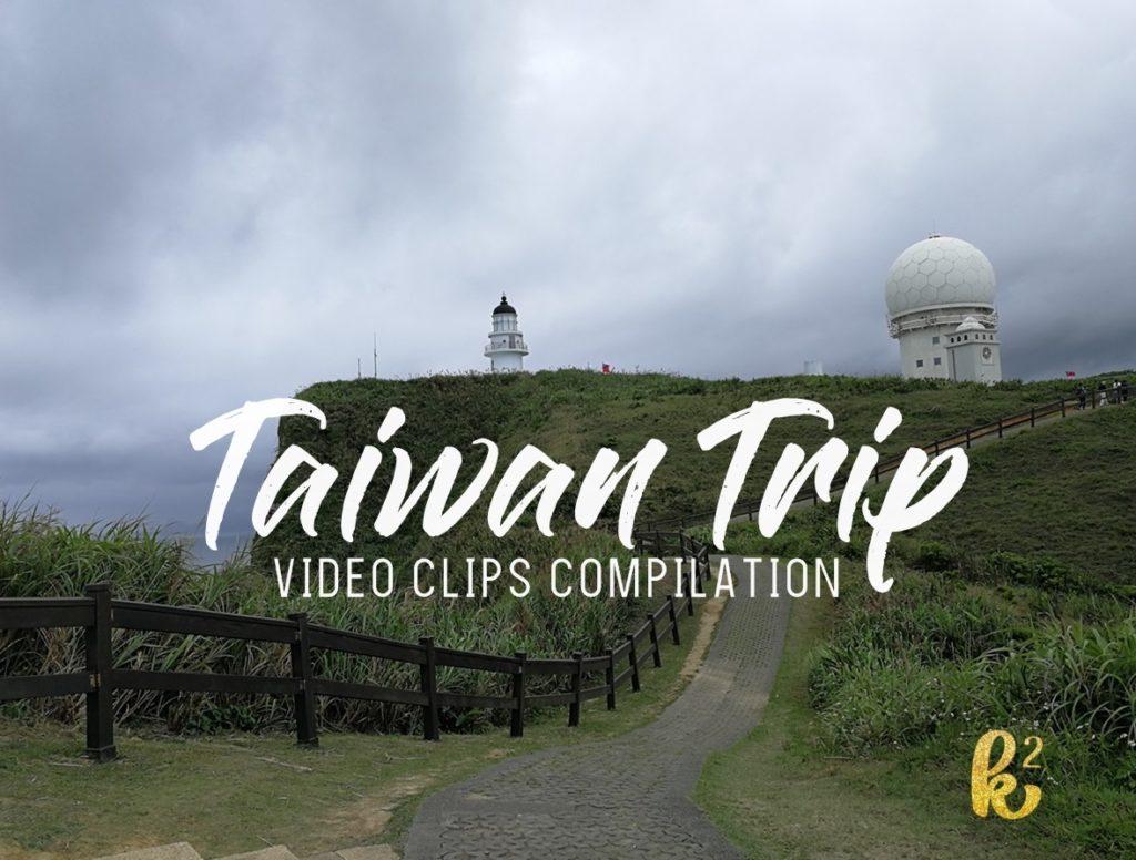 taiwan trip, taiwan videos, taiwan destination