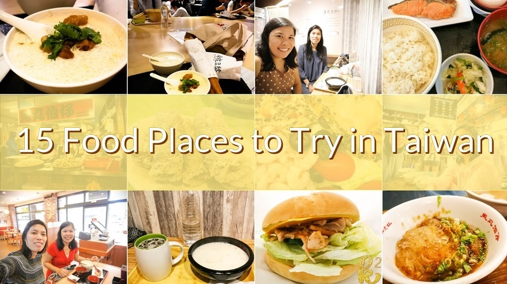 15 food places to try in taiwan, taiwan food blog, taiwan food trip, taiwan food places